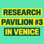 Research Pavilion at the Venice Biennale